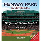 Fenway Park:The Centennial: 100 Years of Red Sox Baseball by Saul Wisnia