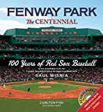 Saul Wisnia Fenway Park: The Centennial: 100 Years of Red Sox Baseball [With DVD]