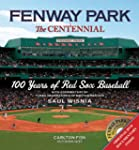 Fenway Park:The Centennial: 100 Years...