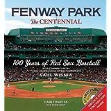 Fenway Park:The Centennial: 100 Years of Red Sox Baseball ~ Saul Wisnia
