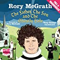 The Father, the Son and the Ghostly Hole (       UNABRIDGED) by Rory McGrath Narrated by Rory McGrath