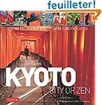 Kyoto: City of Zen: Visiting the Heri...