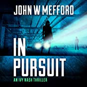 IN Pursuit: An Ivy Nash Thriller, Book 2 | John W. Mefford