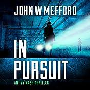IN Pursuit: An Ivy Nash Thriller, Book 2 | John W. Mefford