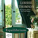 Equilibrium Audiobook by Lorrie Thomson Narrated by Christiane Noll