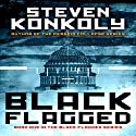 Black Flagged: Black Flagged, Book 1 (       UNABRIDGED) by Steven Konkoly Narrated by Joseph Morton