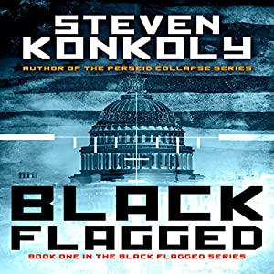 Black Flagged: Black Flagged, Book 1 | [Steven Konkoly]