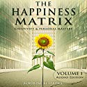 The Happiness Matrix: Creativity and Personal Mastery - Audio Edition - Volume 1 Audiobook by  Fortune Features Narrated by Richard Cohn, Srikumar S. Rao