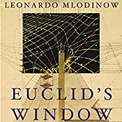 Euclid's Window: The Story of Geometry from Parallel Lines to Hyperspace | [Leonard Mlodinow]