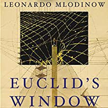 Euclid's Window: The Story of Geometry from Parallel Lines to Hyperspace Audiobook by Leonard Mlodinow Narrated by Robert Blumenfeld