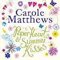 Paper Hearts and Summer Kisses Audiobook by Carole Matthews Narrated by To Be Announced
