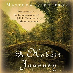 A Hobbit Journey: Discovering the Enchantment of J. R. R. Tolkien's Middle-earth | [Matthew Dickerson]