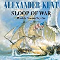 Sloop of War Audiobook by Alexander Kent Narrated by Michael Jayston