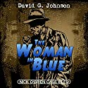 The Woman in Blue: Nick O'Brien Case Files (       UNABRIDGED) by David G. Johnson Narrated by Rick Murphy