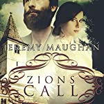 Zion's Call: Legacy of Hope, Book 1 | Jeremy Maughan