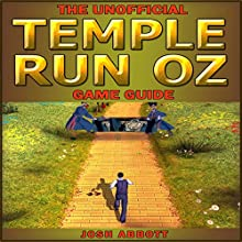 Temple Run Oz Game Guide (       UNABRIDGED) by Josh Abbott Narrated by Craig Good