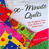 90-Minute Quilts: 15+ Projects You Can Stitch in an Afternoon ~ Meryl Ann Butler