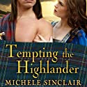 Tempting the Highlander: McTiernay Brothers Series, Book 4 (       UNABRIDGED) by Michele Sinclair Narrated by Anne Flosnik