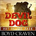 Devil Dog: Out of the Dark Audiobook by Boyd Craven III Narrated by Kevin Pierce