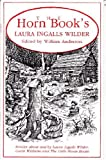 img - for Horn Book's Laura Ingalls Wilder: Articles About and by Laura Ingalls Wilder, Garth Williams, and the Little House Books book / textbook / text book