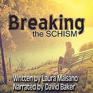 Breaking the SCHISM Audiobook