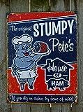 Stumpy Pete's Ham Distressed Retro Vintage Tin Sign