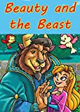 CHILDREN'S BOOK: BEAUTY AND THE BEAST: The traditional fairy tale illustrated with marvelous drawings of great beauty and imagination (Fairy Tales, Classic Tales,)