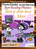 Start Reading Phonics 2.01 (ss) Tess and Jess in a Mess (Phonic Ebooks: Sounds Made Easy (Children's Start Reading Books Level 2))