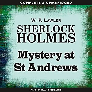 Sherlock Holmes: Mystery at St Andrews | [W.P. Lawler]