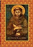 St. Francis of Assisi (Kolbes Greatest Books of Christian Civilization) (Volume 44)