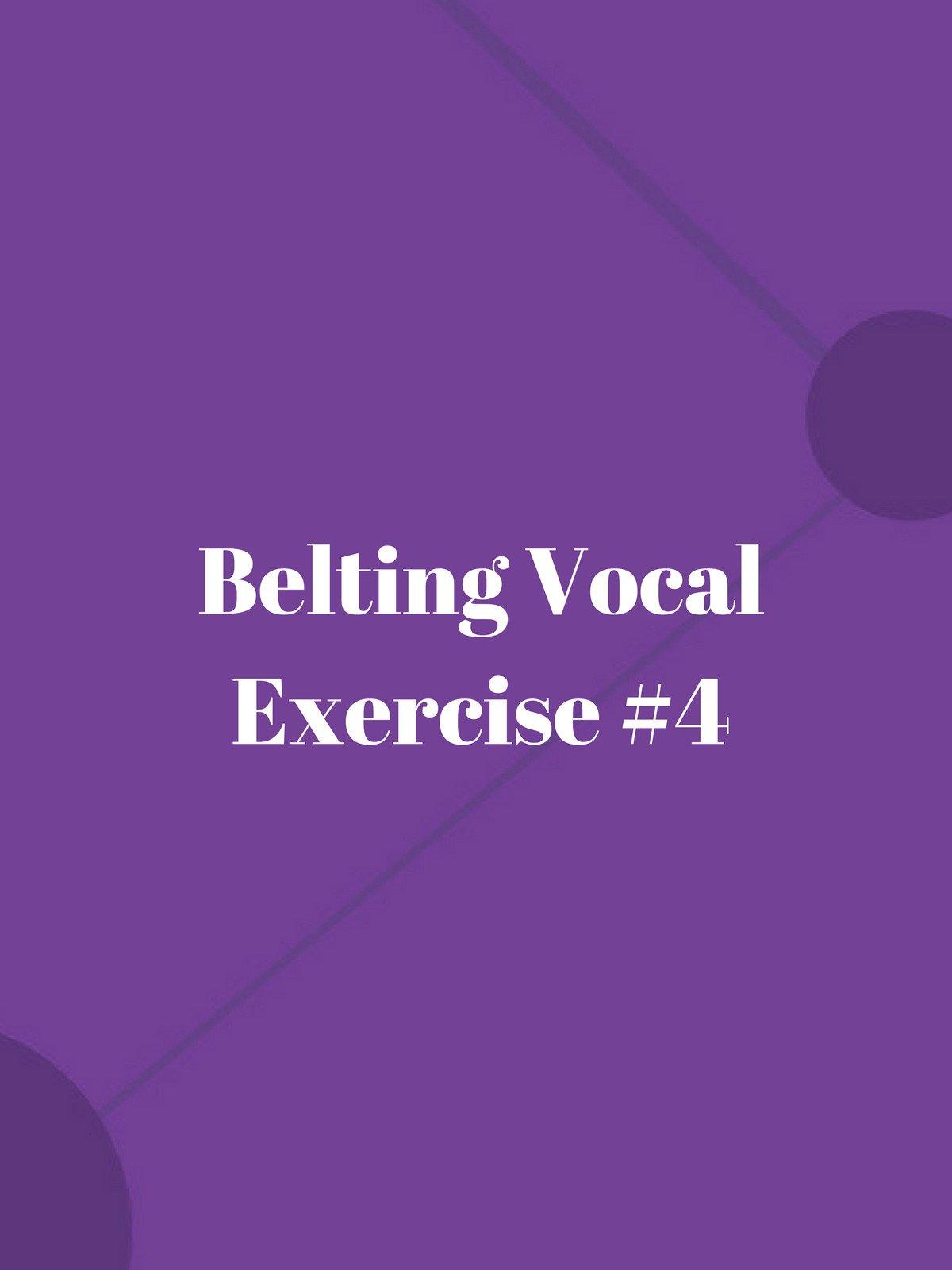 Belting Vocal Exercise #4
