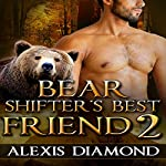 Bear Shifter's Best Friend 2 | Alexis Diamond