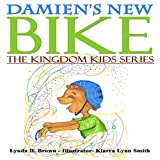 img - for Damien's New Bike: Kingdom Kids Series, Volume 1 book / textbook / text book