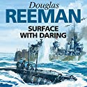 Surface with Daring (       UNABRIDGED) by Douglas Reeman Narrated by David Rintoul