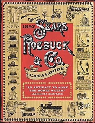 1897 Sears Roebuck & Co. Catalogue written by Skyhorse Publishing