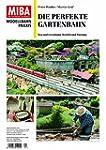 Die perfekte Gartenbahn - Bau und Ges...
