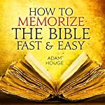 How To Memorize The Bible Fast And Easy | Adam Houge