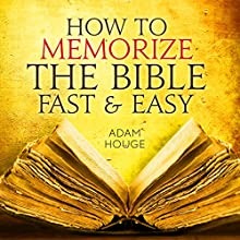 How To Memorize The Bible Fast And Easy (       UNABRIDGED) by Adam Houge Narrated by David Golightly