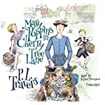 Mary Poppins in Cherry Tree Lane: The Mary Poppins Series, Book 5 (       UNABRIDGED) by P. L. Travers Narrated by Sophie Thompson