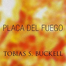 Placa Del Fuego (       UNABRIDGED) by Tobias Buckell Narrated by Robin Miles