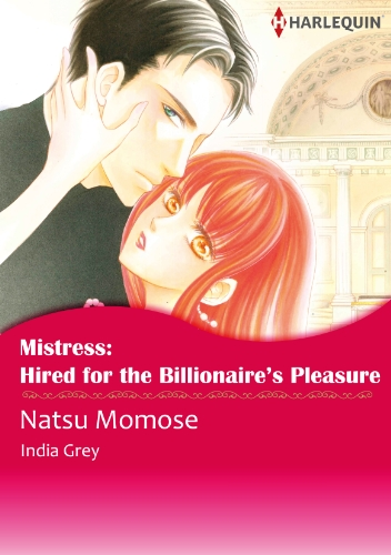 India Grey - Mistress: Hired for the Billionaire's Pleasure (Harlequin comics)