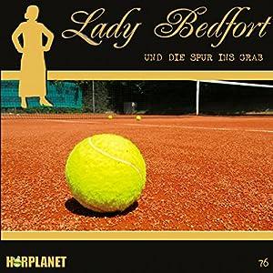 Die Spur ins Grab (Lady Bedfort 76) Hörspiel