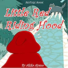 Little Red Riding Hood Audiobook by Akika Ayano Narrated by Tiffany Marz