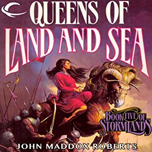 Queens of Land and Sea: Stormlands, Book 5 | [John Maddox Roberts]