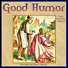 Good Humour (       UNABRIDGED) by Hans Christian Andersen Narrated by Glenn Hascall