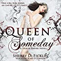 Queen of Someday: A Stolen Empire Novel Hörbuch von Sherry D. Ficklin Gesprochen von: Elan O'Connor