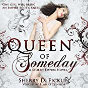 Queen of Someday: A Stolen Empire Novel | Sherry D. Ficklin