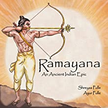 Ramayana: An Ancient Indian Epic | Livre audio Auteur(s) : Ayur Pulle, Shreyas Pulle Narrateur(s) : Ayur Pulle, Shreyas Pulle
