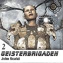 Geisterbrigaden (Krieg der Klone 2) Hörbuch von John Scalzi Gesprochen von: Matthias Lühn