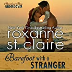 Barefoot With a Stranger: Barefoot Bay Undercover, Book 2 | Roxanne St. Claire
